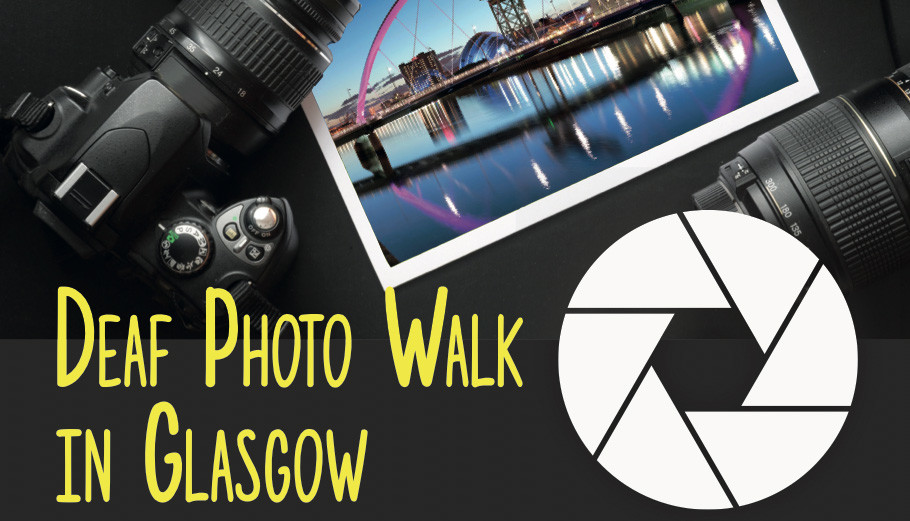 BDA – Deaf Photo Walk-in-Glasgow